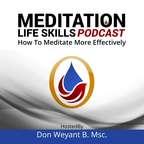 Meditation Life Skills Podcast - How To Meditate show