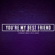 You're My Best Friend show