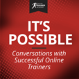 It's Possible - Conversations with Successful Online Trainers show