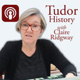 Tudor History with Claire Ridgway show