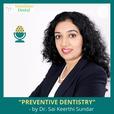 Preventive Dentistry by Dr. Sai Keerthi Sundar show