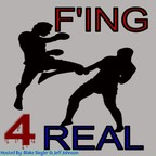 F'Ing 4 Real Podcast show