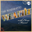 The Roadmap to Wealth Show with Elena Maurel show