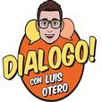 Dialogo con Luis Otero show