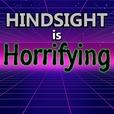 Hindsight is Horrifying  show