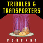 Tribbles & Transporters Podcast show