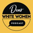 Dear White Women show