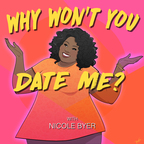 Why Won't You Date Me? with Nicole Byer show