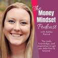 The Money Mindset Podcast show