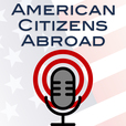 The American Citizens Abroad Podcast show