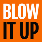 Blow It Up - Quit Your Boss And Start Your Own Business show
