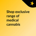 Shop exclusive range of medical cannabis show