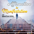 Affirmation to Manifestation Podcast show