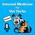 Internal Medicine For Vet Techs Podcast show