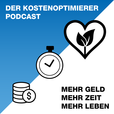 DER KOSTENOPTIMIERER PODCAST - MEHR GELD, MEHR ZEIT, MEHR LEBEN show