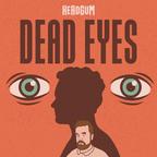 Dead Eyes show