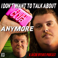I Don't Want To Talk About Fight Club Anymore show
