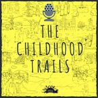 The Childhood Trails show