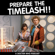 Doctor Who: Prepare the Timelash!! show