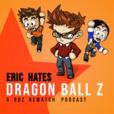 Eric Hates Dragon Ball Z show