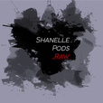 ShanellePods.Raw  show