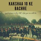 kakshaa 10 ke bachhe show