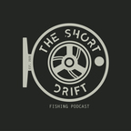 The Short Drift - A Fly Fishing Podcast show
