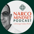 Narco Mindset Podcast with Jorge Valdes Ph.D. show