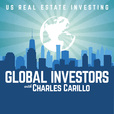Global Investors: Foreign Investing In US Real Estate with Charles Carillo show