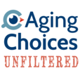 AgingChoices Unfiltered show