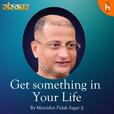 Get something in Your Life By  Munishri Pulak Sagar Ji show