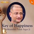 key to happiness  By  Munishri Pulak Sagar Ji show