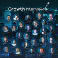 Growth Interviews - engaging conversations driven by digital business growth show
