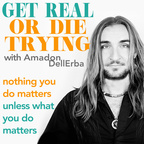Get Real or Die Trying with Amadon DellErba show