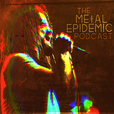 The Metal Epidemic Podcast show