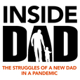 Inside Dad: the struggles of a new dad in a pandemic show
