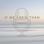 If We Knew Then - Down Syndrome Podcast show