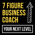 The 7 Figure Business Coach show