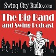 The Big Band and Swing Podcast show