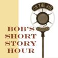 Bob's Short Story Hour show