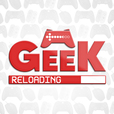 Geek Reloading Podcast show