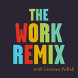 The Work Remix with Lindsey Pollak show