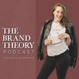 The Brand Theory Podcast show