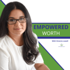 Empowered Worth: Worthy Wisdom for Women show