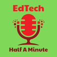 EdTech Half A Minute show