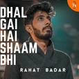 Dhal Gai Hai Shaam Bhi show