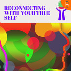 Reconnecting with your true self show