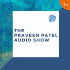 The Praveen Patel Audio Show show