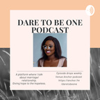 """Dare to be one"" podcast show"