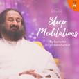 Sleep Meditations by Sri Sri Ravi Shanakar show